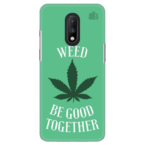 Weed be good Together OnePlus 7 Cover