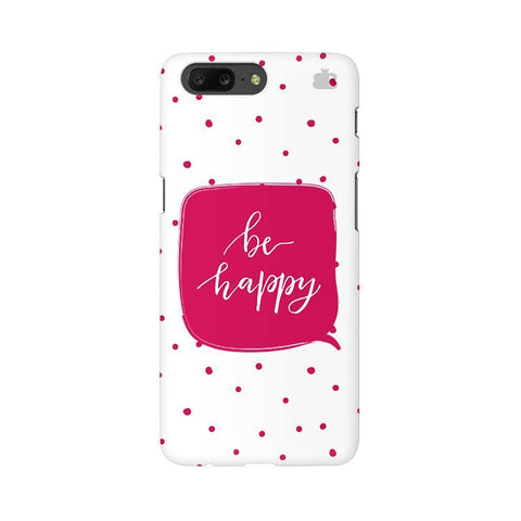 Be Happy OnePlus 5 Phone Cover