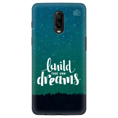Build your own Dreams OnePlus 6T Cover