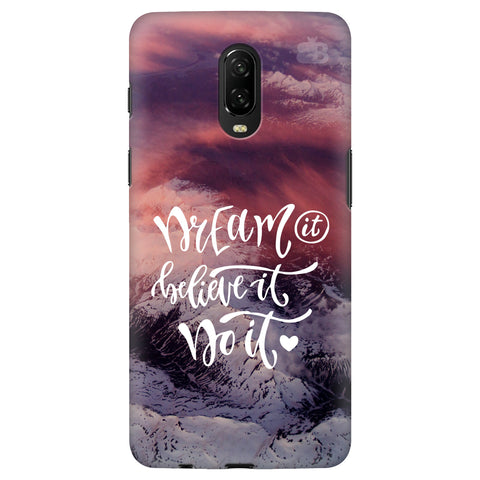 Dream It Do It OnePlus 6T Cover
