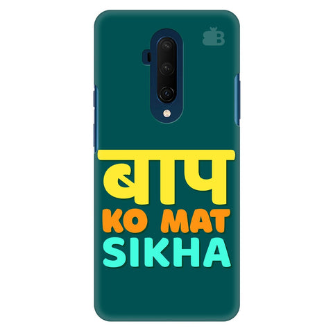 Baap Ko Mat Sikha Oneplus 7T Pro Cover