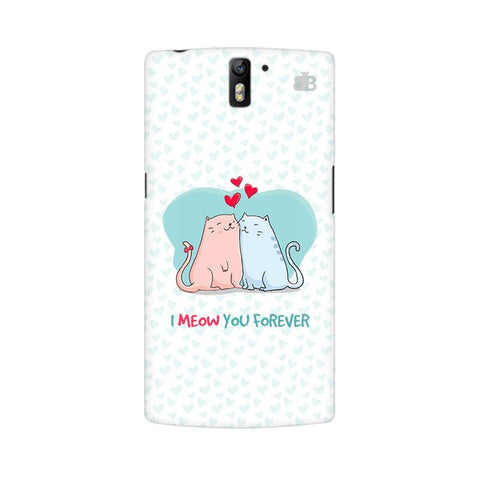 Meow You Forever OnePlus One Phone Cover