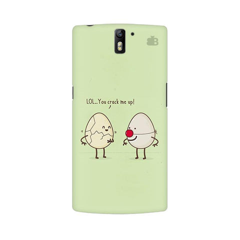 You Crack me up OnePlus One Phone Cover
