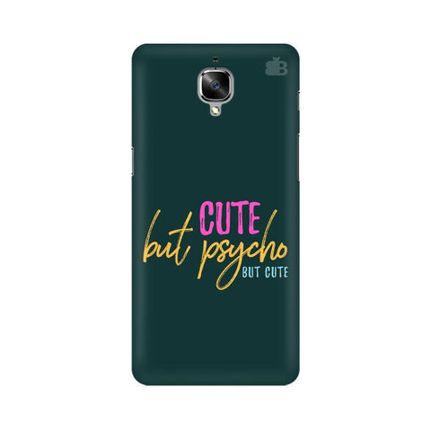 Cute but Psycho OnePlus 3T Phone Cover