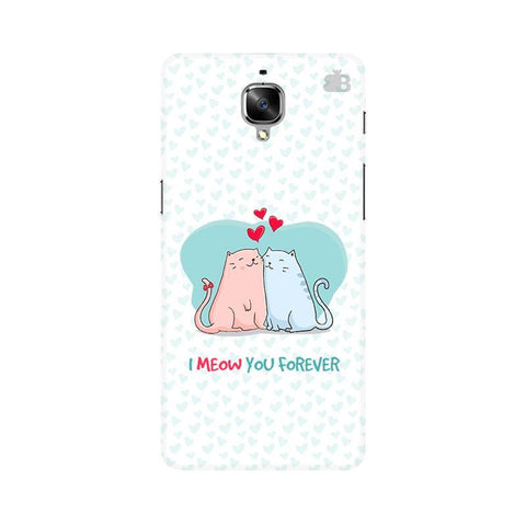 Meow You Forever OnePlus 3T Phone Cover