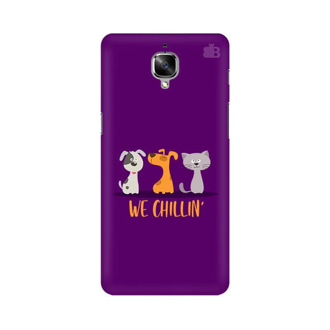 We Chillin OnePlus 3T Phone Cover