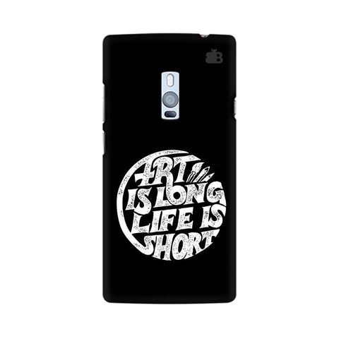 Art is Long OnePlus Two Phone Cover