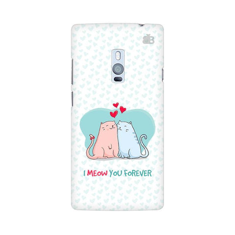 Meow You Forever OnePlus Two Phone Cover