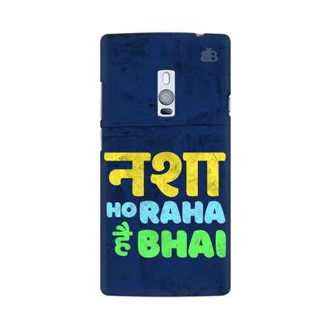 Nasha Bhai OnePlus Two Cover