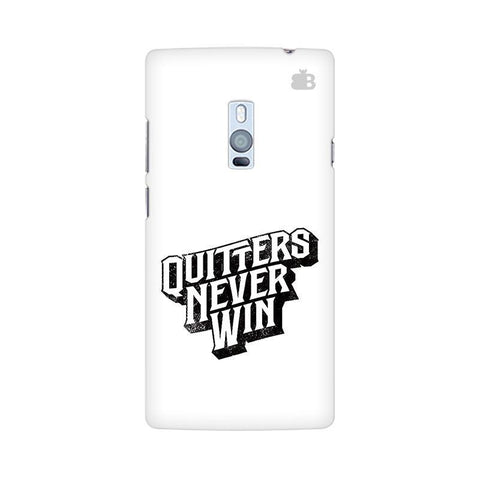 Quitters Never Win OnePlus Two Phone Cover