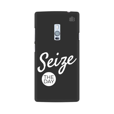 Seize The Day OnePlus Two Phone Cover