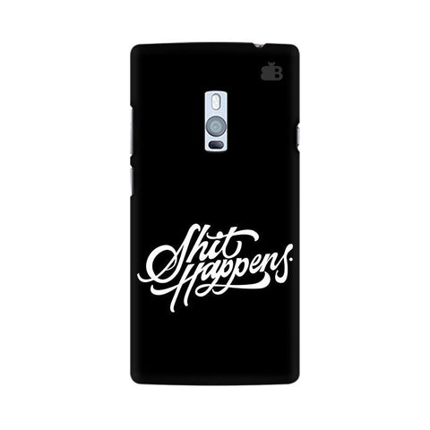 Shit Happens OnePlus Two Phone Cover