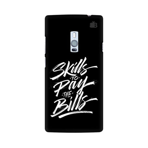 Skills Pay Bills OnePlus Two Phone Cover