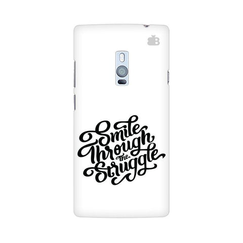 Smile through the Struggle OnePlus Two Phone Cover