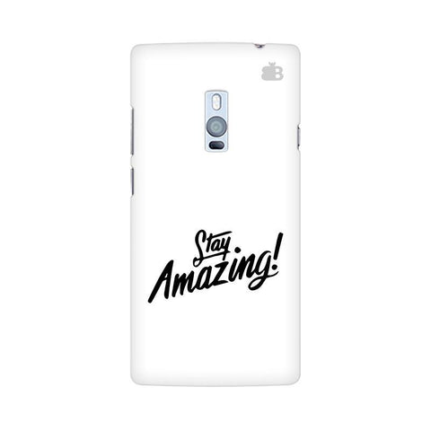 Stay Amazing OnePlus Two Phone Cover