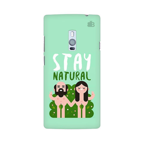 Stay Natural OnePlus Two Phone Cover