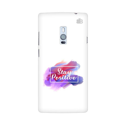 Stay Positive OnePlus Two Phone Cover