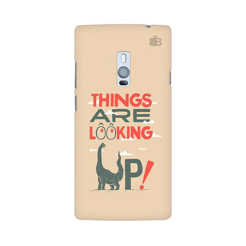 Things are looking Up OnePlus Two Phone Cover