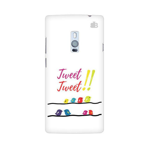 Tweet Tweet OnePlus Two Phone Cover