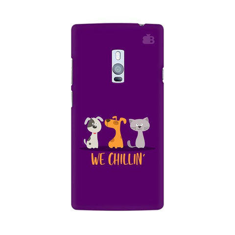 We Chillin OnePlus Two Phone Cover