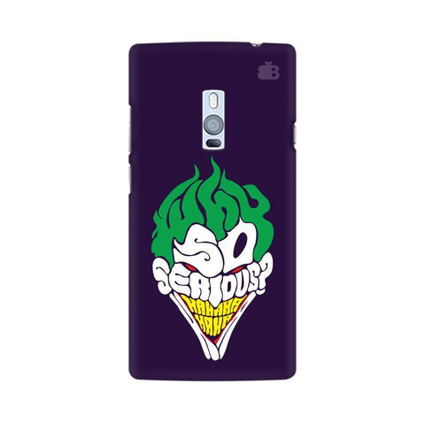 Why So Serious OnePlus Two Phone Cover