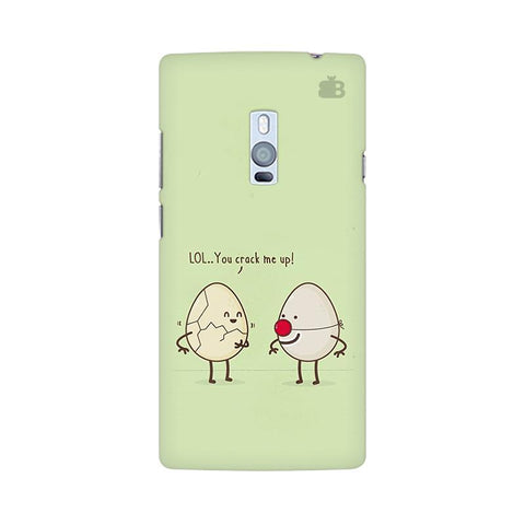 You Crack me up OnePlus Two Phone Cover