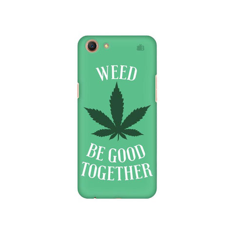 Weed be good Together Oppo A1 Cover