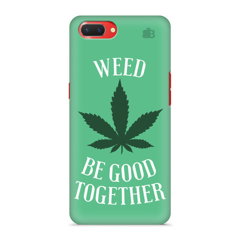 Weed be good Together Oppo A3S Cover