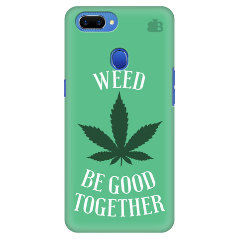 Weed be good Together Oppo A5 Cover