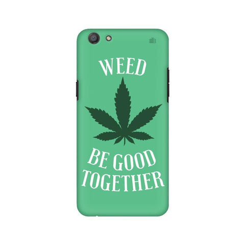 Weed be good Together Oppo A77 Phone Cover
