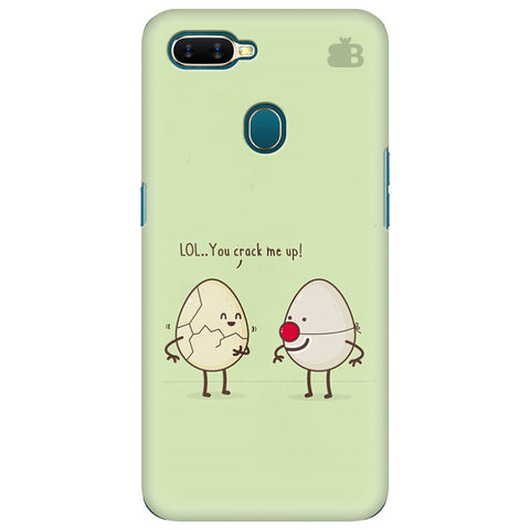 You Crack me up Oppo A7 Cover