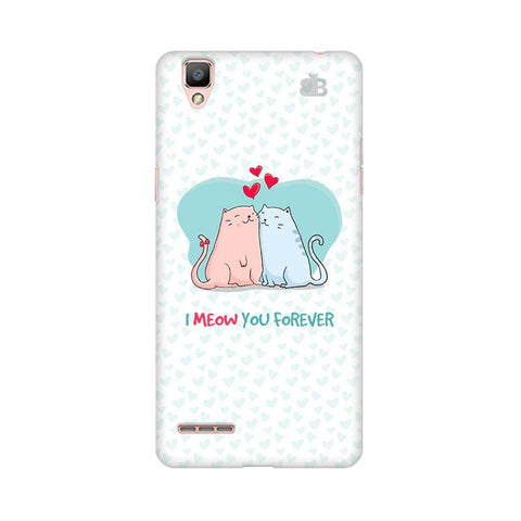 Meow You Forever Oppo F1 Plus Phone Cover