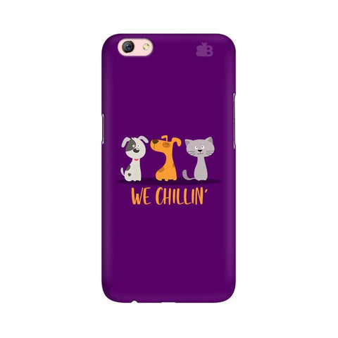 We Chillin Oppo F3 Plus Phone Cover