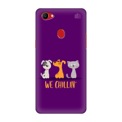 We Chillin Oppo F7 Cover