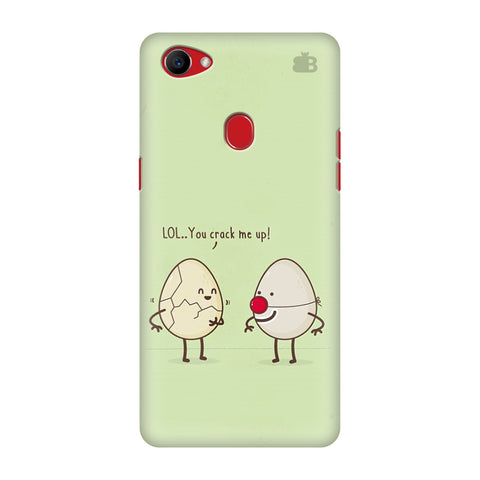 You Crack me up Oppo F7 Cover