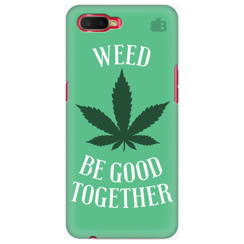 Weed be good Together Oppo K1 Cover