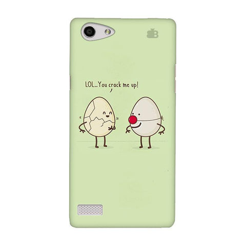 You Crack me up Oppo Neo 7 Phone Cover