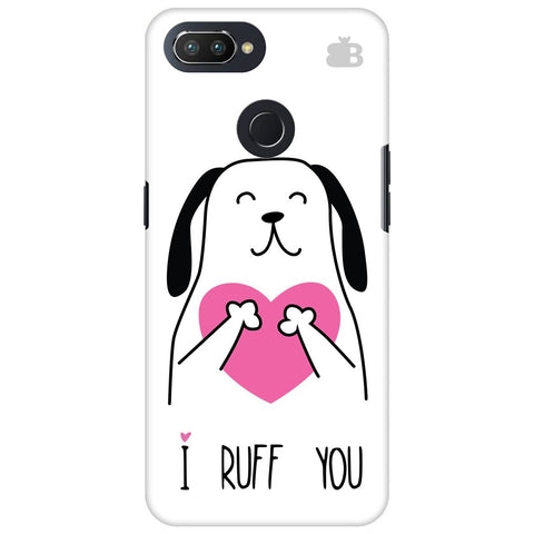 I Ruff You Oppo RealMe 2 Pro Cover