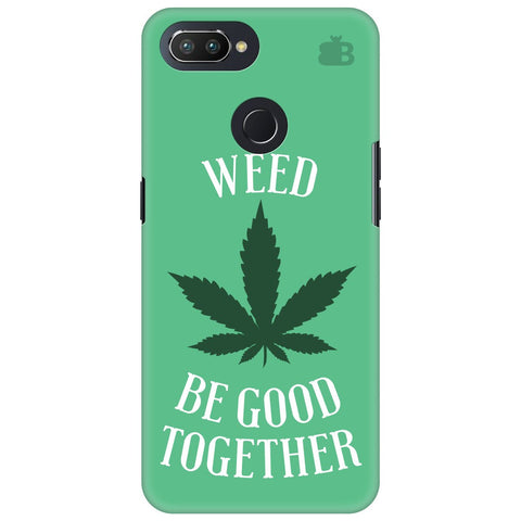 Weed be good Together Oppo RealMe 2 Pro Cover