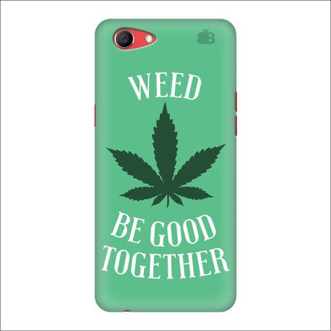Weed be good Together Oppo Real Me1 Cover