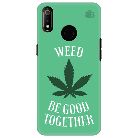 Weed be good Together Realme 3 Cover
