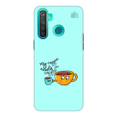 Coffee Needs Coffee Realme 5 Pro Cover