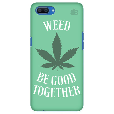 Weed be good Together Realme A1 Cover