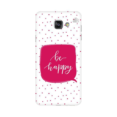 Be Happy Samsung A5 2016 Phone Cover