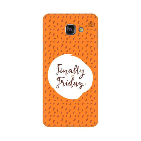 Finally Friday Samsung A5 2016 Phone Cover