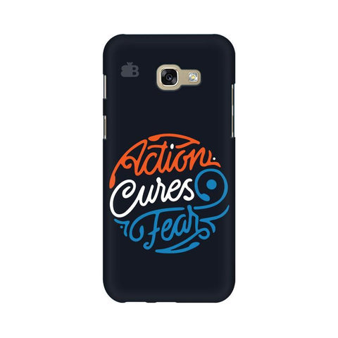Action Cures Fear Samsung A5 2017 Phone Cover
