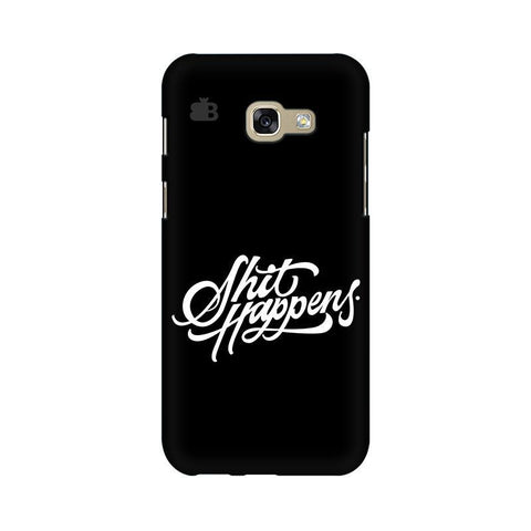 Shit Happens Samsung A5 2017 Phone Cover
