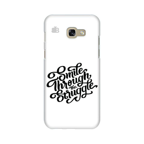 Smile through the Struggle Samsung A5 2017 Phone Cover