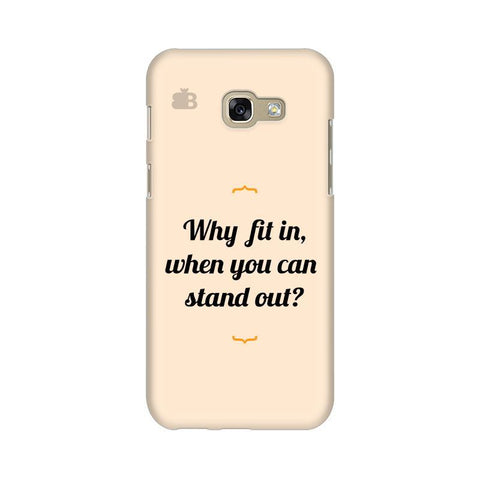 Stand Out Samsung A5 2017 Phone Cover