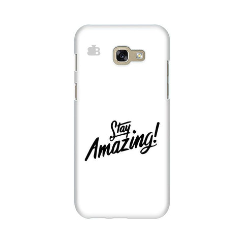 Stay Amazing Samsung A5 2017 Phone Cover